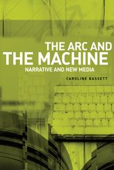 The Arc and the Machine: Narrative and New Media