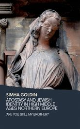 Apostasy and Jewish identity in high Middle Ages Northern Europe'Are you still my brother?'