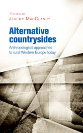 Alternative countrysidesAnthropological approaches to rural Western Europe today