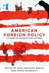 American Foreign Policy: Studies in Intellectual History