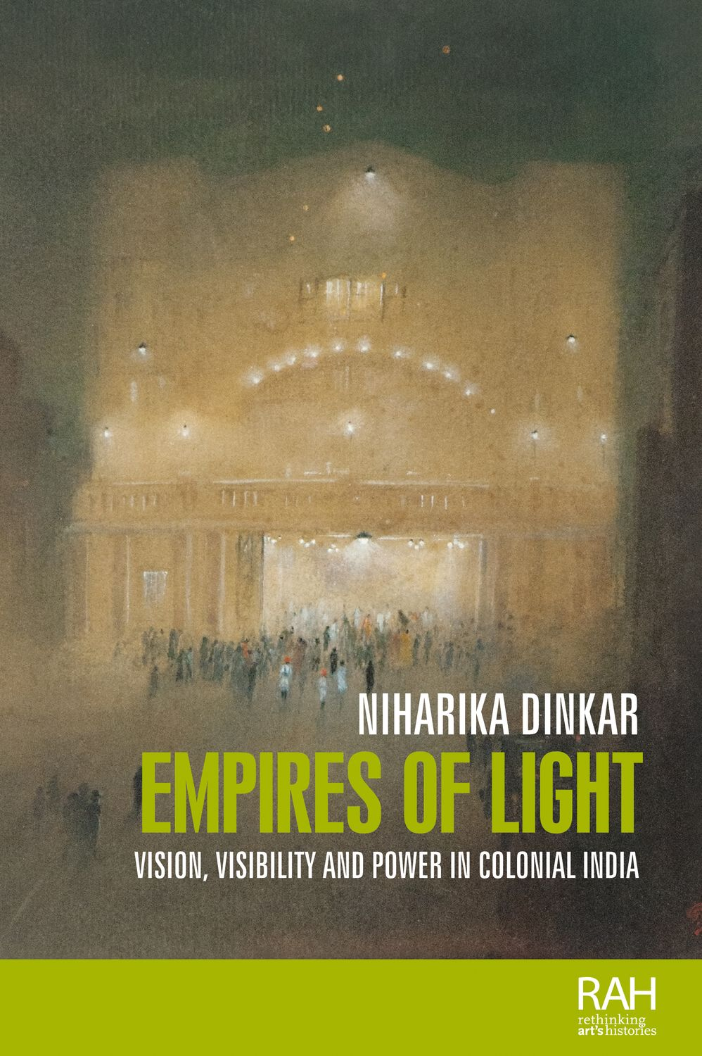 Empires of LightVision, Visibility and Power in Colonial India